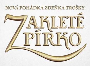 Zdeněk Troška dotočil pohádku ZAKLETÉ PÍRKO které jsme hrdými partnery